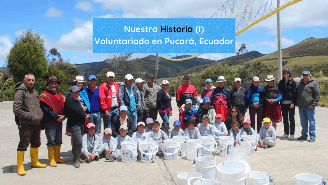 Nuestra Historia (I): Voluntariado en Pucará, Ecuador