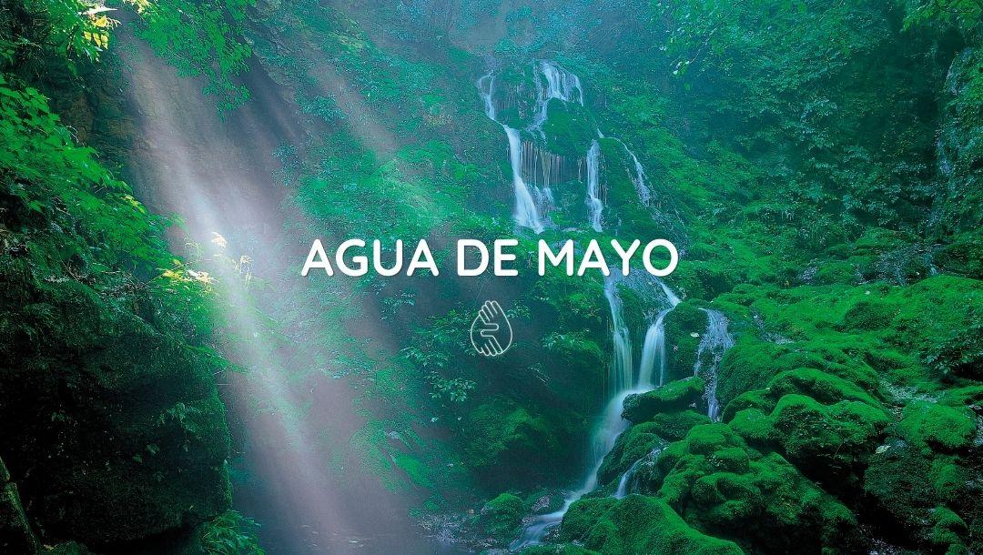 💧 Agua de mayo 💧