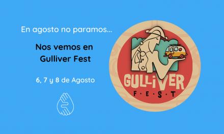 Nos vemos en Gulliver Fest: 6, 7 y 8 de agosto