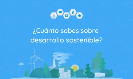 ¿Cuánto sabes sobre desarrollo sostenible?