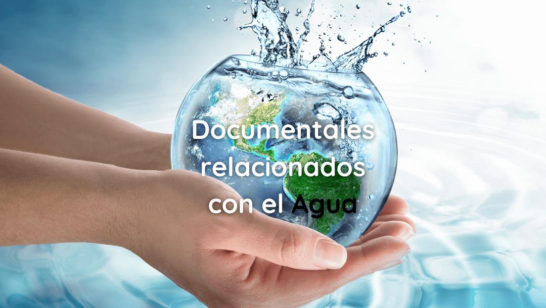Documentales relacionados con el Agua
