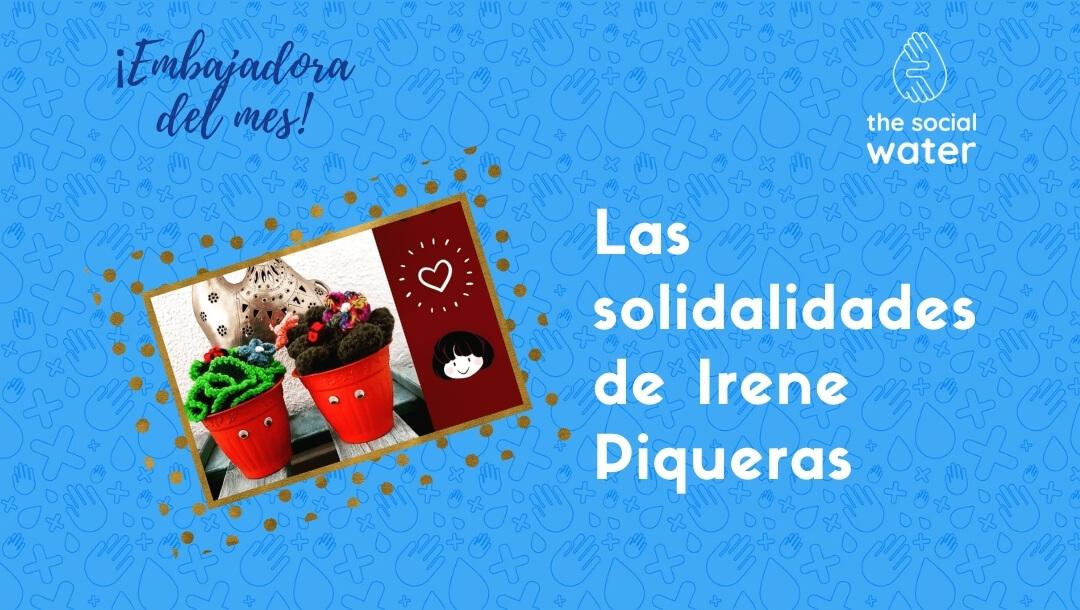 Solidalidades, la manualidades solidarias de nuestra Embajadora del mes, Irene Piqueras.